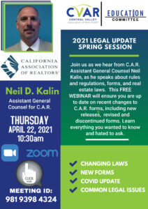 Legal Update 2021Spring Session with Neil Kalin, C.A.R. Legal Counsel @ ZOOM Webinar